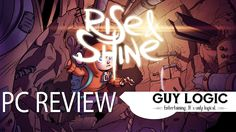 Rise & Shine - Logic Review