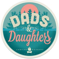 I wanted to make a logo to celebrate the fourth year of our upcoming Dads Daughters Camping Weekend. Not sure what Ill do with it but it was fun building it.