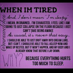 Chronic Illness tired is not I didn't sleep last night tired.