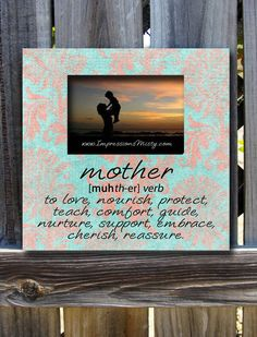 Mother's Day Quote Picture Frame, Personalize it! by ImpressionsByMisty, $35.00