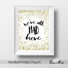 We're All Mad Here Art Print Instant Download Alice Wonderland Wall Decor Gold Glitter Art Print Children's Wall Decor Confetti Print