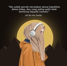 Motivasi Hidup Kartun Hijaber Muslimah Quotes Sahabat, People Quotes, Best Quotes, Qoutes, Hijab Quotes, Muslim Quotes, Islamic Love Quotes, Arabic Quotes, Ali Bin Abi Thalib