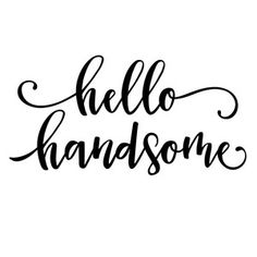 Hello Handsome Decal Script Quote Sticker Cute Quotes Vinyl Sticker for Car Window or Wall Decal Die Mom Quotes, Cute Quotes, Hello Quotes, Love One Another Quotes, Love Is In The Air, Cricut Creations, Silhouette Design, Silhouette Cameo, Vinyl Projects