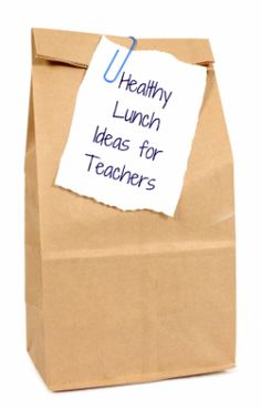 Healthy School Lunches for Teachers - WeAreTeachers