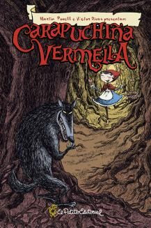 Víctor Rivas Ilustrations: Carapuchiña Vermella - galego - Ed. El patito editorial