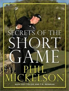 """Phil Mickelson's New Book """"Secrects Of the Short Game"""" Is The Perfect Gift For Golfers"""