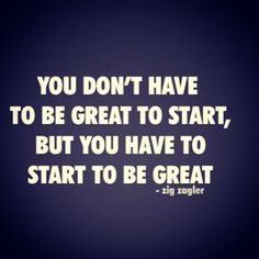 You have to start to be great quotes quote fitness exercise instagram fitness quotes workout quotes exercise quotes instagram quotes