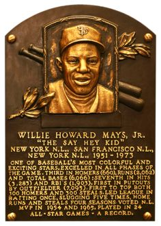 "WILLIE MAYS plaque in Cooperstown, New York.  When my dad first came to the U.S. in the 1950's, a friend of his dragged him to a Giants game to see ""the greatest ballplayer who ever played the game"".  My Dad didn't know a thing about baseball back then, but he still tells me the story about the time he saw WILLIE MAYS play in person.  (Today, my Dad lives in San Francisco and is an avid Giants fan.)"