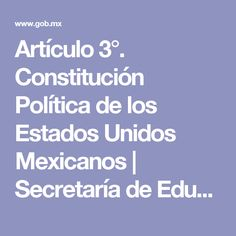 Artículo 3°. Constitución Política de los Estados Unidos Mexicanos   Secretaría de Educación Pública   Gobierno   gob.mx