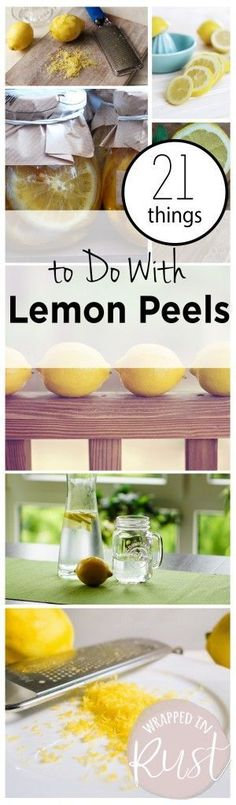 PIN 21 Things to Do With Lemon Peels