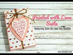 (41) STAMPIN' UP! Sure Do Love You Bundle Box - YouTube