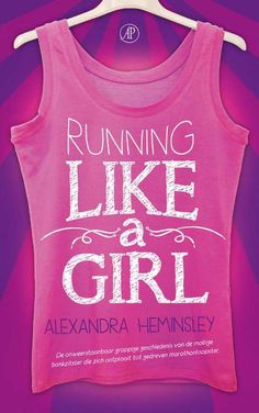 Running Like A Girl | Alexandra Heminsley | Paperback | 9789029538572 | eci.nl
