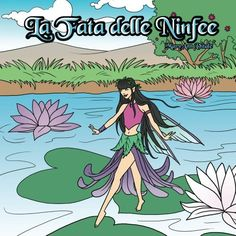 La Fata delle Ninfee (The Water Lily Fairy Vol. 1) (Italian Edition), http://www.amazon.com/dp/B00E825WNQ/ref=cm_sw_r_pi_awdm_ou4xvb1S2VJGQ