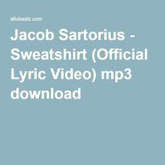 Jacob Sartorius - Sweatshirt (Official Lyric Video) mp3 download