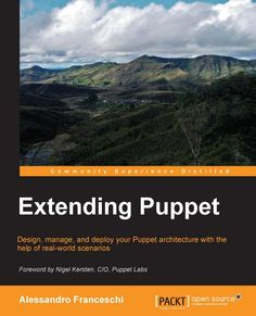 Design, manage, and deploy your Puppet architecture with the help of real-world scenarios.