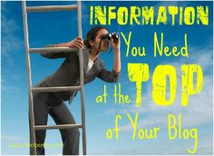 Information you need to have at the top of your blog