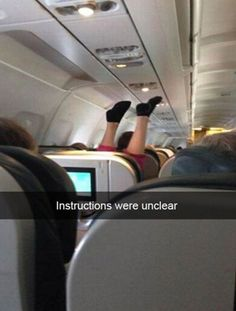 Funny Snapchats ~ Upside down in plane seat. Instructions weren't clear.