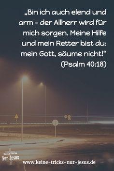 """""""Denn ich, ich kenne meine Pläne, die ich für euch habe (…), Pläne des Heils und nicht des Unheils"""" (Gott in Jeremia Kapitel 29, Vers 11)"""