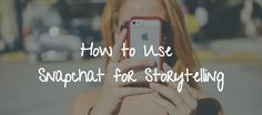 How to Use Snapchat for Storytelling, with Victoria Taylor - http://linkhumans.com/podcast/snapchat-storytelling#utm_sguid=170337,109f6c77-56cf-880a-a8e9-25b3f15a3705