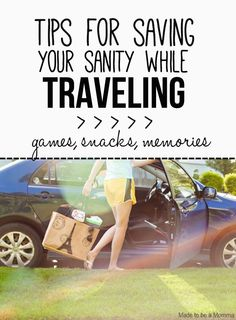 Tips for saving your sanity while traveling!  Create lasting memories by taking pictures, playing games and more!