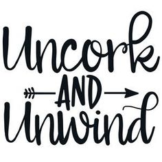Silhouette Design Store: Uncork And Unwind Arrow Quote