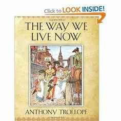 The Way We Live Now: Anthony Trollope: 9781619492448: Amazon.com: Books