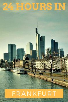 Things to do in 24 hours in Frankfurt!