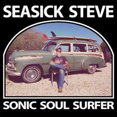 """Rock and More By Addison de Witt: Seasick Steve -""""Sonic Soul Surfer"""" (2015)"""
