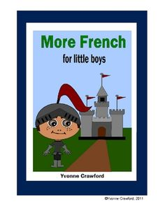 This book is a continuation of French for Little Boys. In this second level your student will continue his exploration of the French language while...