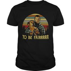 Letterkenny Tribute To be fairrrrr shirt - Trend T Shirt Store Online Letterkenny Quotes, Crew Shirt, T Shirt, Redneck Girl, Blue Food Coloring, Sweater Hoodie, Funny Tshirts, Sweatshirts, Mens Tops