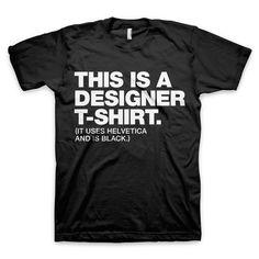 """This is a designer t-shirt"" t-shirt"