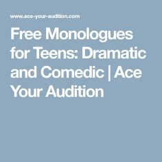 Free Monologues for Teens: Dramatic and Comedic | Ace Your Audition