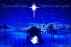Unto us a child is born a son is given Isaiah 7 14 9 6 Christmas Quotes, Christmas Images, Christmas Baby, Winter Christmas, Christian Christmas Cards, Isaiah 7, Why Jesus, Santa Pictures, Happy Birthday Jesus