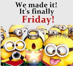 friday happy friday good morning friday quotes friday blessings g. Minion Jokes, Minions Quotes, Funny Minion, Good Morning Friday, Good Morning Quotes, Minion Friday, Snoopy Friday, It's Friday Humor, Weekend Humor
