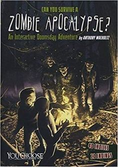 Can You Survive a Zombie Apocalypse?: An Interactive Doomsday Adventure (You Choose: Doomsday) Capstone Press Doomsday Book, Choose Your Own Adventure Books, Book 1, This Book, Zombie Walk, Horror Books, Fear The Walking Dead, Zombie Apocalypse, Apocalypse House