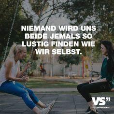 Visual Statements®️ Niemand wird uns beide jemals so lustig finden wie wir selbst. Sprüche/ Zitate/ Quotes/ Freundschaft / Liebe / Beste Freundin/ tiefgründig / lustig / schön / nachdenken