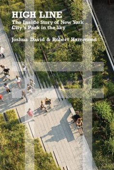 High Line: The Inside Story of New York City's Park in the Sky by Joshua David http://www.amazon.com/dp/0374532990/ref=cm_sw_r_pi_dp_TBKvub0YMRFFW