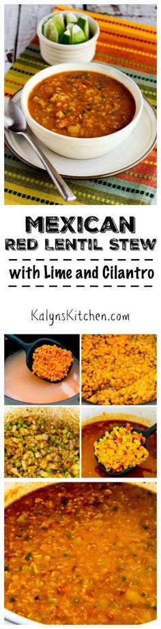 Mexican Red Lentil Stew with Lime and Cilantro is a recipe I've made and enjoyed many times. This vegan and gluten-free soup may not win any beauty contests, but it's definitely a winner in the flavor department. [found on KalynsKitchen.com]
