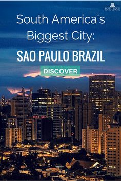 Discover South America's Biggest City- Sao Paulo Brazil: http://www.boutiquesouthamerica.com.au/blog/south-americas-biggest-city-sao-paulo-brazil/