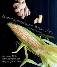 Register now for Melissa King's event on Crowdcast, scheduled to go live on Saturday May 30, 2020 at 11:00 am PDT. Coconut Soup, Corn Soup, Gazpacho, Soups And Stews, Soup Recipes, Vegan, Chowders, Chili, King