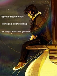 Nico has become my child since the Titians curse where he was introduced. Bianca Di Angelo gave him his skull ring! Is says on pg. 157 in the Blood of Olympus! Art by Viria