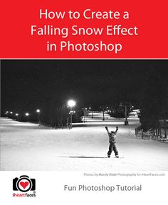 How to Add a Falling Snow Effect to Your Photos - Fun Photoshop Tutorial by Mandy Blake Photography for iHeartFaces.com