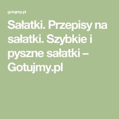 Sałatki. Przepisy na sałatki. Szybkie i pyszne sałatki – Gotujmy.pl