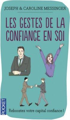 Découvrez Les gestes de la confiance en soi : Maîtrise de soi, estime de soi, confiance en soi, de Joseph Messinge sur Booknode, la communauté du livre
