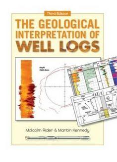The geological interpretation of well logs / Malcolm Rider, Martin Kennedy