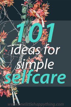 101 ideas for simple self care