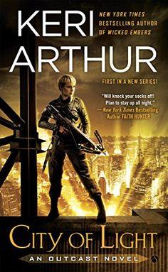 City of Light (Outcast Novel Book 1) by [Arthur, Keri]