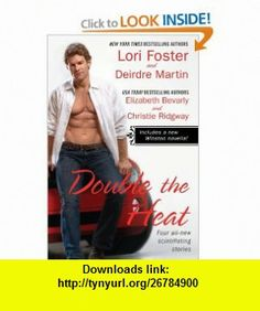 Double the Heat Lori Foster, Deirdre Martin, Elizabeth Bevarly, Christie Ridgway , ISBN-10: 0425230112  ,  , ASIN: B00403NG1I , tutorials , pdf , ebook , torrent , downloads , rapidshare , filesonic , hotfile , megaupload , fileserve