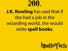 Harry Potter Facts J. Rowling has said that if she had a job in the wizarding world, she would write spell books. Harry Potter World, Harry Potter Fun Facts, Harry Potter Monopoly, Harry Potter Books, Harry Potter Love, Harry Potter Universal, Harry Potter Fandom, Harry Potter Memes, Monopole Harry Potter