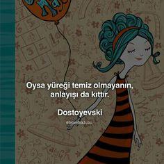 ✔Halbuki ürəyi təmiz olmayanın, anlayışı da qıtdır. #Dostoyevski